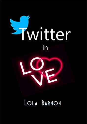 Twitter in Love de Lola Barnon