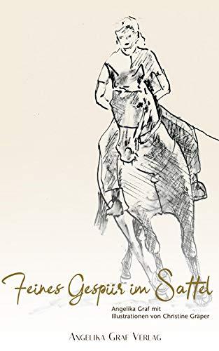 Feines Gespür im Sattel: Pferde gesunderhaltend & einfallsreich gymnastizieren (E-Book-Reit-Ideen 2)