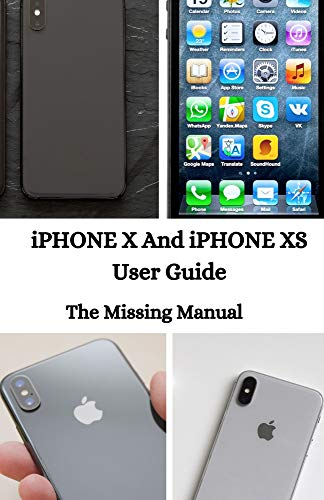 iPHONE X And iPHONE XS User Guide: The Missing Manual (English Edition)