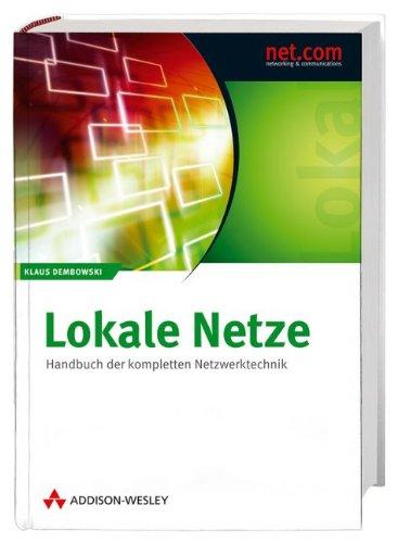 Lokale Netze: Handbuch der kompletten Netzwerktechnik (net.com)