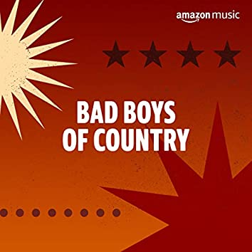 Bad Boys of Country
