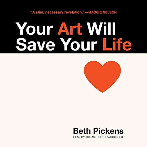 Your Art Will Save Your Life audiobook cover art