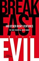 Breakfast With Evil and Other Risky Ventures: The Non-essential Ashis Nandy