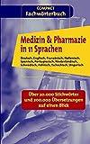 Medizin & Pharmazie in 11 Sprachen: German, English, French, Italian, Spanish, Portuguese, Dutch, Swedish, Polish, Czech, Hungarian - Arranged in One Alphabet (Compact SilverLine)