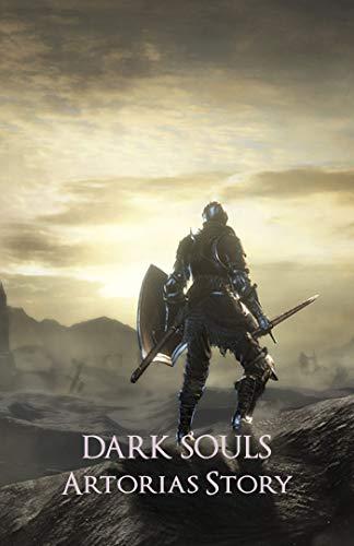 Artorias Story: Dark Souls Series (English Edition)