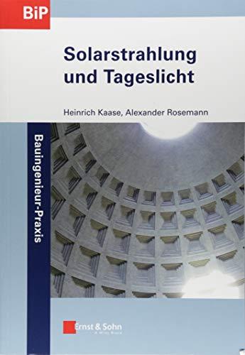 Solarstrahlung und Tageslicht (Bauingenieur-Praxis (1), Band 1)