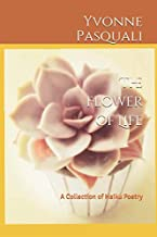 The Flower of Life: A Collection of Haiku Poetry