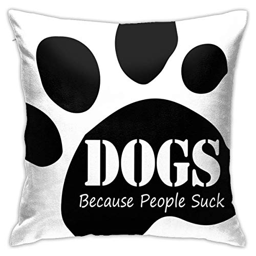 Moily Fayshow Dogs Because People Suck 5 Pillowcase 40 X 40 Cm Home Decoration