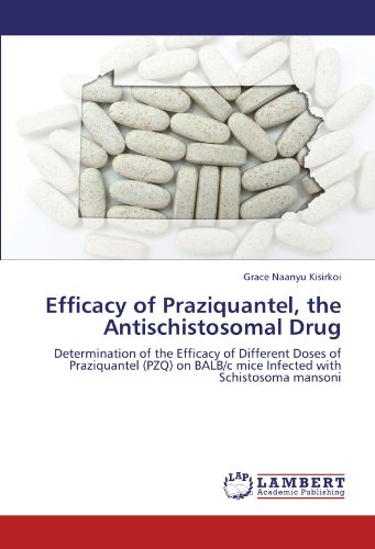 Efficacy of Praziquantel, the Antischistosomal Drug: Determination of the Efficacy of Different Doses of Praziquantel (PZQ) on BALB/c mice Infected with Schistosoma mansoni