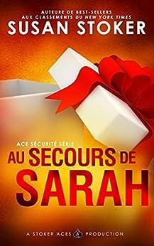 Au Secours de Sarah (Ace Sécurité t. 5) par [Susan Stoker, Lorraine Cocquelin, Valentin Translation]