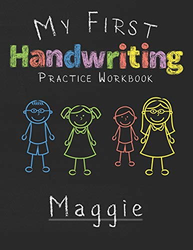 My first Handwriting Practice Workbook Maggie: 8.5x11 Composition Writing Paper Notebook for kids in kindergarten primary school I dashed midline I For Pre-K, K-1,K-2,K-3 I Back To School Gift