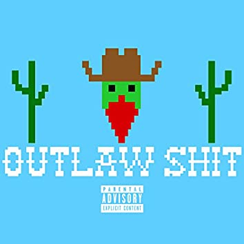 Outlaw Shit