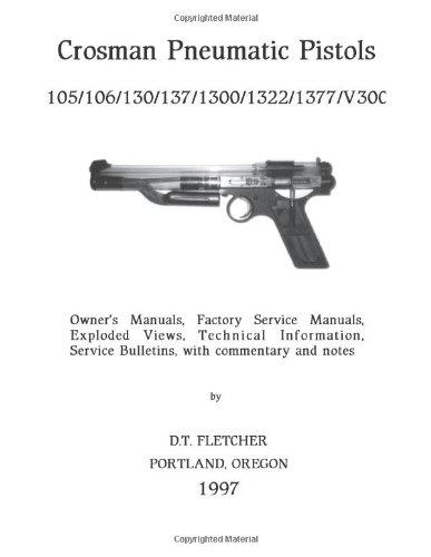 Crosman Pneumatic Pistols: Models 105, 106, 130, 137, 1300, 1322, V300