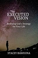 The Executed Vision