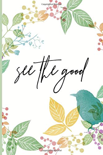 """See the Good Positive Scetchbook: Positive Mindset Scetchbook Supplies for draw in Blank Paper 6""""x9"""" 120 Pages"""