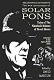The New Adventures of Solar Pons: Tales of the Sherlock Holmes of Praed Street (The Adventures of Solar Pons)