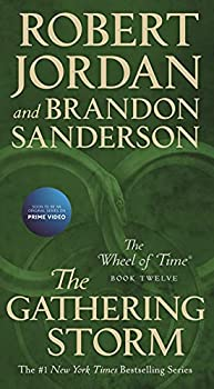 The Gathering Storm  Book Twelve of the Wheel of Time