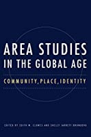 Area Studies in the Global Age: Community, Place, Identity (Niu Slavic, East European, and Eurasian Studies)