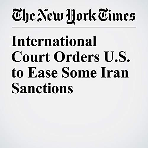 International Court Orders U.S. to Ease Some Iran Sanctions copertina