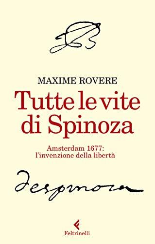 Tutte le vite di Spinoza: Amsterdam 1677: l'invenzione della ...