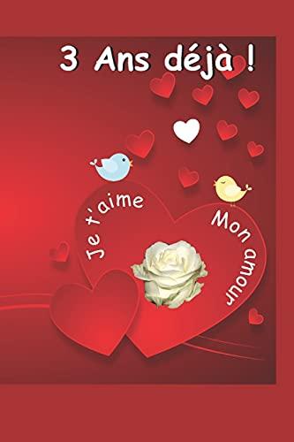 3 ans déjà: Ce livre est un questionnaire Une idée cadeau originale à offrir pour un anniversaire de mariage / rencontre / Saint Valentin ou toute ... Un souvenir durable d'une relation amoureuse.