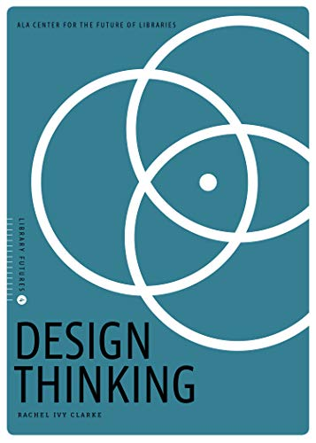 Design Thinking (Library Futures, Band 4)