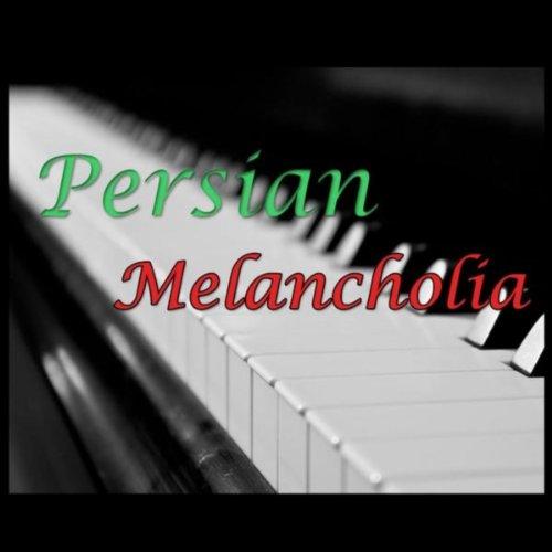 Persian Melancholia: Iranian Solo Piano