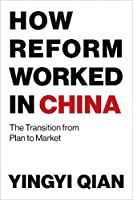 How Reform Worked in China (MIT Press): The Transition from Plan to Market (The MIT Press)