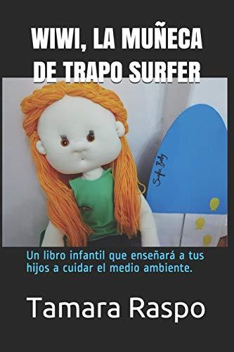 WIWI, LA MUÑECA DE TRAPO SURFER: Un libro infantil que enseñará a tus hijos a cuidar el medio ambiente