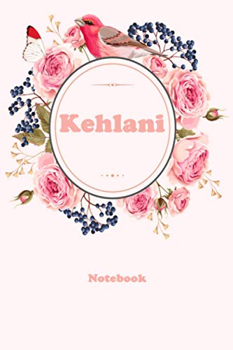 Kehlani: Floral Personalized Notebook with Custom Name & Cover . College Ruled Journal for Women and Girls ,120pages