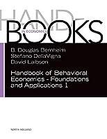 Handbook of Behavioral Economics - Foundations and Applications 1 (Volume 1) (Handbooks in Economics)