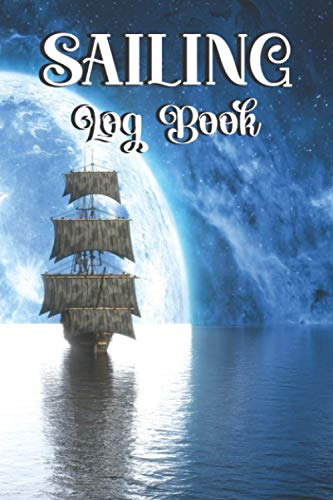 Sailing Log Book: Journal for Sailors - Ship, Moon, Sky Painting Cover - 120 Pages - 6x9 Inch - Best Gift for Someone You Love! 🔥