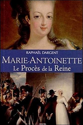 Marie-Antoinette - Le Procès de la Reine