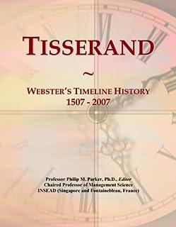 Tisserand: Webster's Timeline History, 1507 - 2007