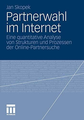 Partnerwahl im Internet: Eine quantitative Analyse von Strukturen und Prozessen der Online-Partnersuche