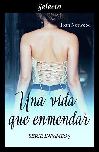 Una vida que enmendar (Infames 3) (Spanish Edition)