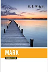 Mark for Everyone (The New Testament for Everyone) Kindle Edition