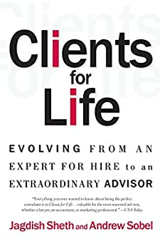 Clients for Life: How Great Professionals Develop Breakthrough Relationships by [Andrew Sobel, Jagdish Sheth]