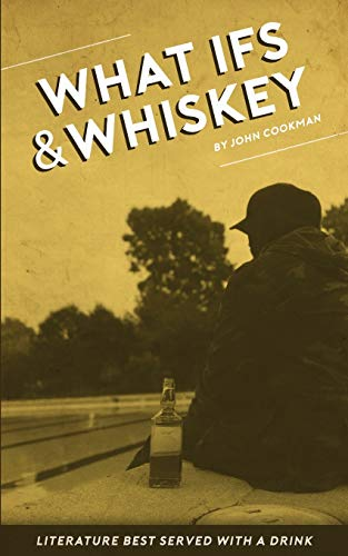 What Ifs and Whiskey: literature best served with a drink