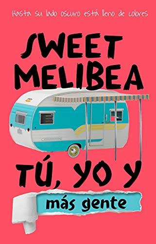 Tú, yo y más gente de Sweet Melibea