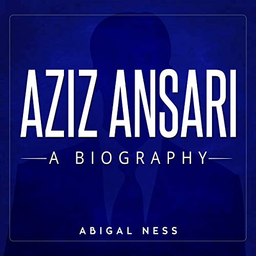 Aziz Ansari: A Biography audiobook cover art