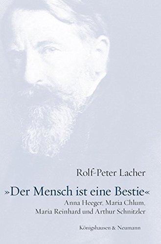 Der Mensch ist eine Bestie. Anna Heeger, Maria Chlum,  Maria Reinhard und Arthur Schnitzler