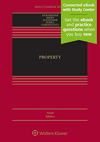 Compare Textbook Prices for Property [Connected eBook with Study Center] Aspen Casebook 9 Edition ISBN 9781454881995 by Jesse Dukeminier,James E. Krier,Gregory S. Alexander,Michael S. Schill,Lior Jacob Strahilevitz