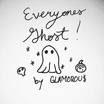 Everyones Ghost!