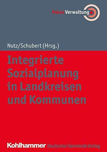 Integrierte Sozialplanung in Landkreisen und Kommunen (Fokus Verwaltung)