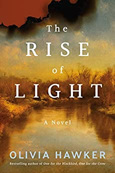 The Rise of Light: A Novel by [Olivia Hawker]