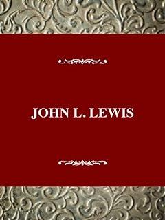 John l. Lewis: Labor Leader