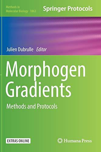Morphogen Gradients: Methods and Protocols (Methods in Molecular Biology (1863), Band 1863)