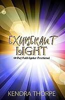 Exuberant Light: 60 Day Faith Igniter Devotional