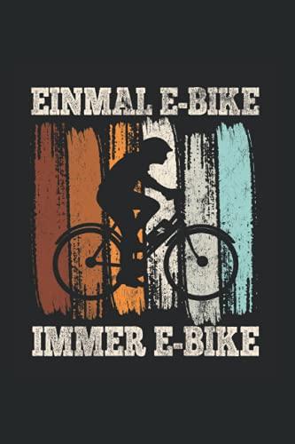 Einmal Ebike Immer Ebike: Ebike Notizbuch, Fahrrad Geschenkidee für den Fahrradfahrer (Gepunktet, Dot Grid, 120 Seiten, ca. DIN A5)